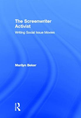 The Screenwriter Activist By Beker, Marilyn